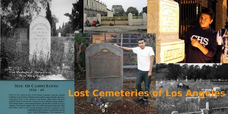 Lost Cemeteries of Los Angeles, Urban Hike with Barrio Boychik tickets