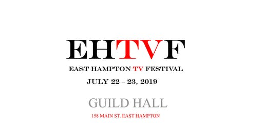 EAST HAMPTON TV FESTIVAL - EHTVF.com