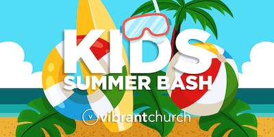 Kids Summer Bash at Vibrant Church