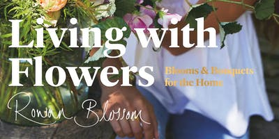 Living with Flowers Styling Demo plus Q&A with Rowan Lewis   London