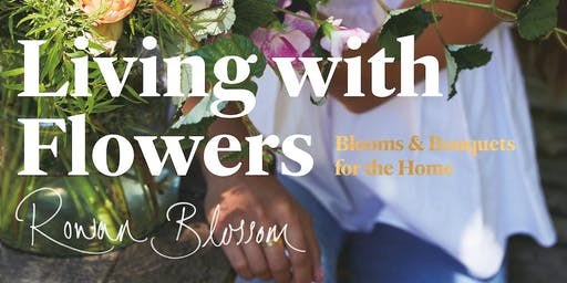 Living with Flowers Styling Demo plus Q&A with Rowan Lewis | London