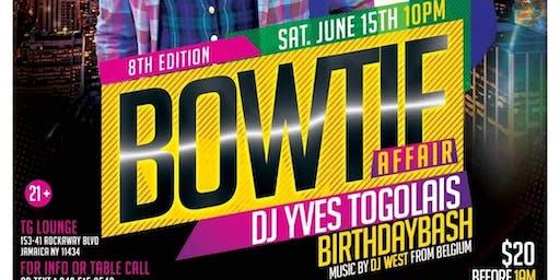 DJ YVES TOGOLAIS BIRTHDAY PARTY FT. BOW TIE AFFAIR 8TH EDITION