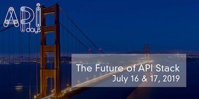 APIdays San Francisco - The Future of API Stack