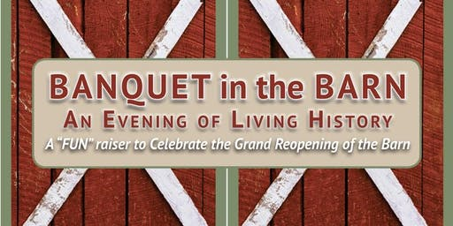 Banquet in the Barn – an Evening of Living History