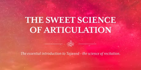 Tajwīd Course: The Sweet Science of Articulation (18 Weeks) tickets