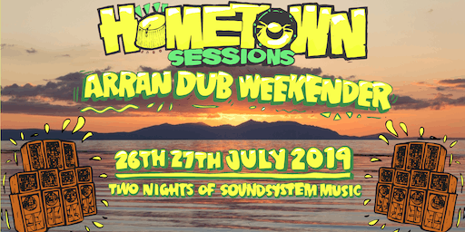 Hometown Sessions: Arran Dub Weekender