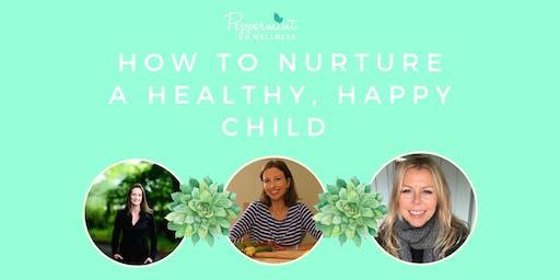 How to Nurture a Healthy, Happy Child