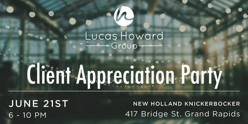 Lucas Howard Group Client Appreciation