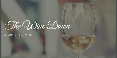 The Wine Down: A Mixer for Moms