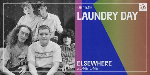 LAUNDRY DAY @ Elsewhere (Zone One)