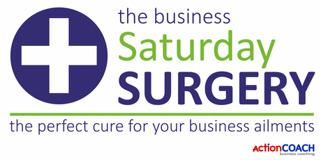 The Saturday Surgery - The Cure For Your Business Ailments  tickets