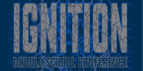 Ignition Middle School Conference - 2019 tickets