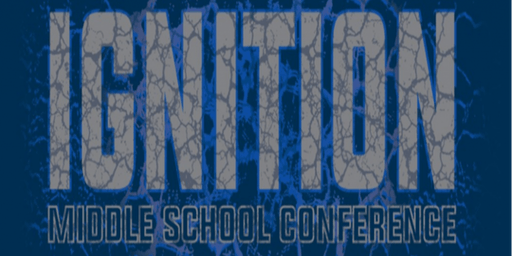 Ignition Middle School Conference - 2019
