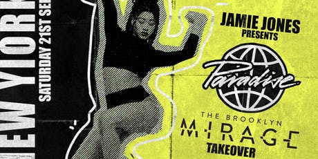 Paradise New York - The Brooklyn Mirage Takeover tickets