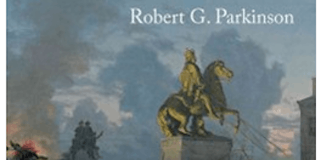 Robert Parkinson - The Common Cause:  Creating Race and Nation in the American Revolution tickets