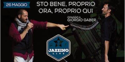 """""""Sto bene, proprio ora, proprio qui"""" Omaggio a Giorgio Gaber - Live at Jazzino"""
