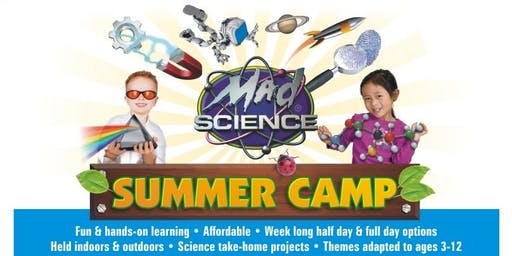 Mad Science Summer Camps! For list of camps and prices: check our website or call!