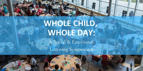 WHOLE CHILD, WHOLE DAY: A Social & Emotional Learning Symposium tickets