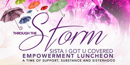 Sista I Got U Covered through the STORM!