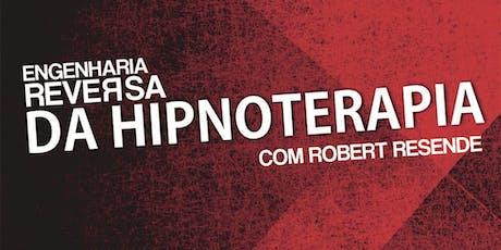 Engenharia Reversa da Hipnoterapia com Robert Resende ingressos