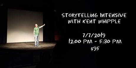 Storytelling Intensive Workshop with Kent Whipple tickets