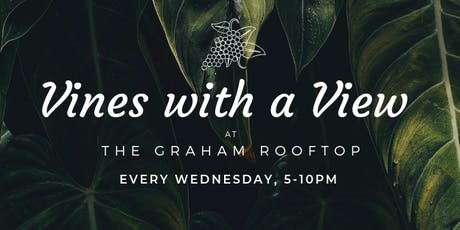 Vines with a View Wednesdays at The Graham Rooftop tickets