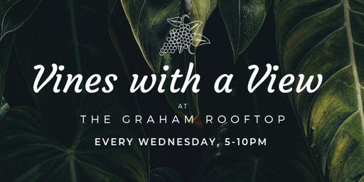 Vines with a View Wednesdays at The Graham Rooftop