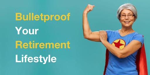 Bulletproof Your Retirement Lifestyle