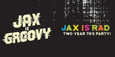 JAX IS RAD - 2 YEAR 70'S PARTY