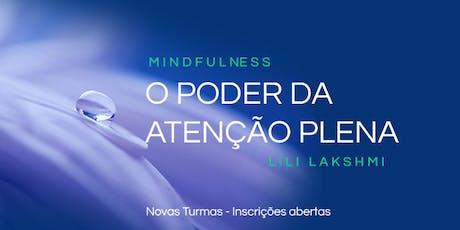 Mindfulness. O Poder da Atenção Plena com Lili Lakshmi ingressos