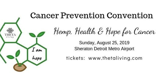 Cancer Prevention Convention: Hemp, Health and Hope for Cancer