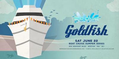 Goldfish | Boat Cruise Summer Series | 6.22.19 | 21+