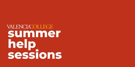 Summer Help Session   Valencia College, West Campus tickets