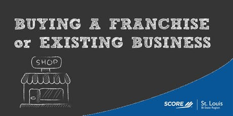 Topic Finance: Buying a Franchise or Existing Business 09232019 tickets