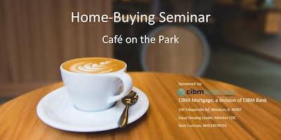 New Homebuyer Seminar at Cafe on the Park