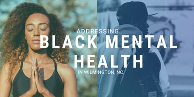 Addressing Black Mental Health In Wilmington, NC