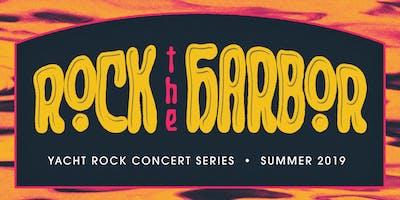 Rock the Harbor: Yacht Rock Concert Series