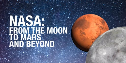 NASA: From the Moon to Mars and Beyond