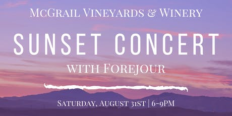 Sunset Forejour Concert at McGrail Vineyards tickets