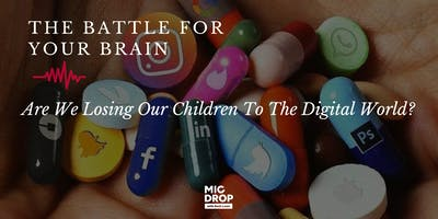 The Battle For Your Brain; Are We Losing Our Children To The Digital World?
