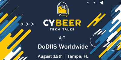 CyBeer Tech Talks at DoDIIS