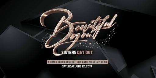 """""""Beautiful You"""" 'Sisters Day Out'"""