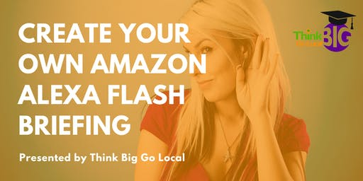 Create Your Own Amazon Alexa Flash Briefing