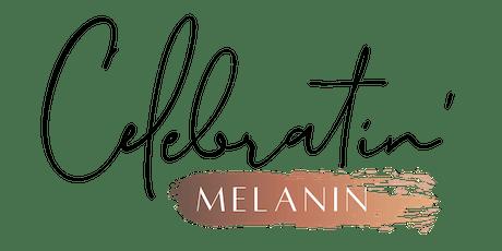 Celebratin' Melanin tickets