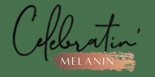 Celebratin' Melanin