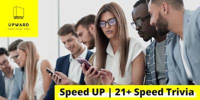 Speed UP: 21+ Speed Trivia @ Upward Hartford