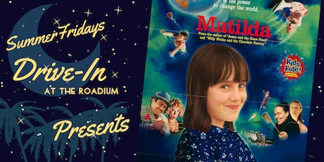 Summer Friday Drive-In at the Roadium: Matilda tickets