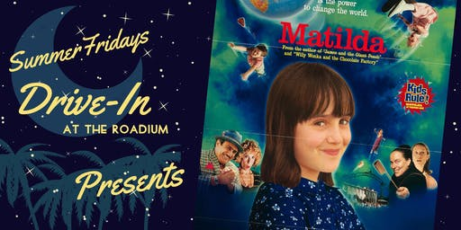 Summer Friday Drive-In at the Roadium: Matilda