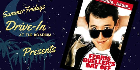 Summer Friday Drive-In at the Roadium: Ferris Bueller's Day Off  tickets