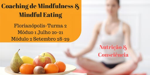 Coaching de Mindfulness e Mindful Eating em Florianópolis- Turma II